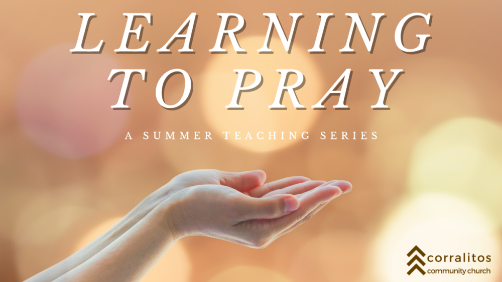 Prayer and Forgiveness-July 25, 2021